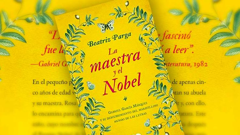 'La Maestra y el Nobel', la novela de Gabo que será llevada a la gran pantalla