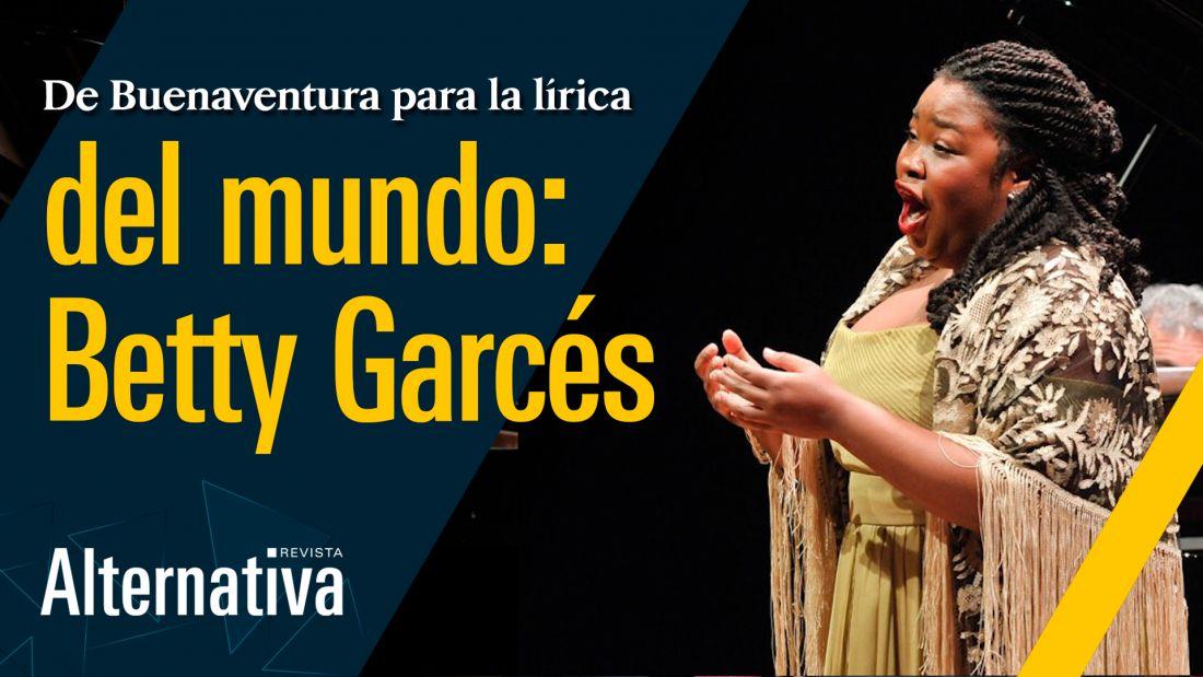 Betty Garcés descubrió en el llanto la voz que la puso en el camino de la lírica